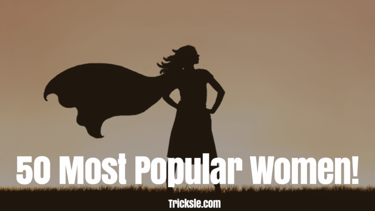 50 Most Popular Women In The World [Updated 2021]