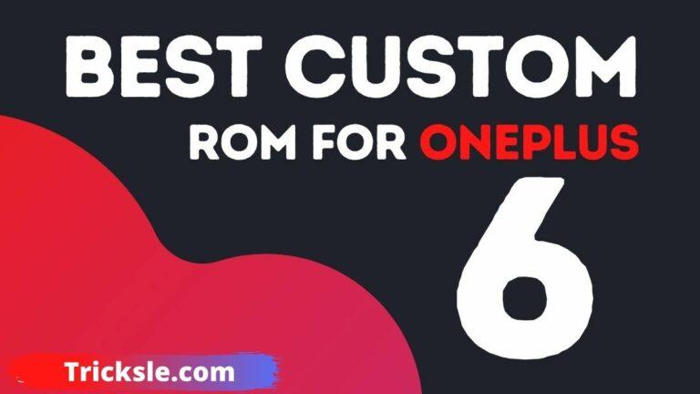 Best Custom ROMs For Your OnePlus 6